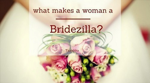 What Makes a Woman a Bridezilla?